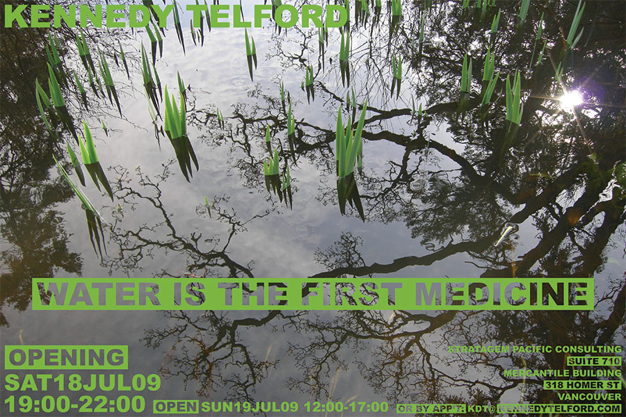 Poster from WATER IS THE FIRST MEDICINE, art installation by Kennedy Telford. July 2009.